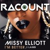Missy Elliott - I'm Better (Racount Remix)