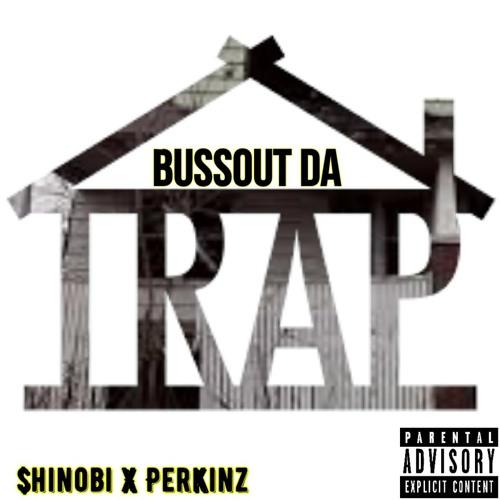 $hinobi x Perkinz - Bussout Da Trap (Prod. BirdieBands)
