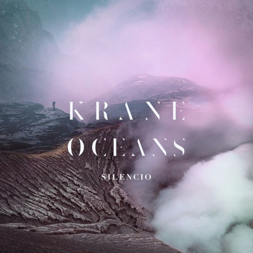 KRANE x Oceans - Silencio [SESSIONS_4.2]