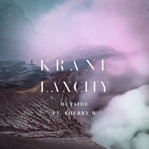 KRANE x Laxcity - Outside ft. Sherry W [SESSIONS_4.3]