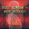 You Know - For Kids (2008) - Free Download