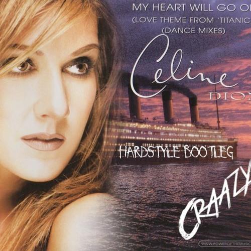 Celine Dion - My Heart Will Go On (Craazy Hardstyle Bootleg)
