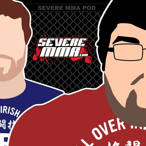 Episode 105 - Severe MMA Podcast