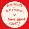 Eurythmics Vs. Merk & Kremont - Sweet Dreams (TH.O.M. B. & Jay N Co. Edit) *FREE DOWNLOAD*