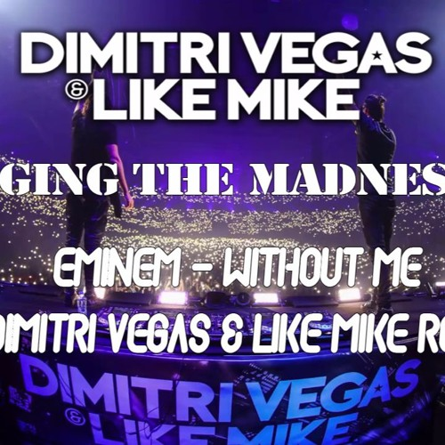 Eminem - Without Me (Dimitri Vegas & Like Mike Remix)