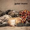 Guter Mann (ft. Gabriel)