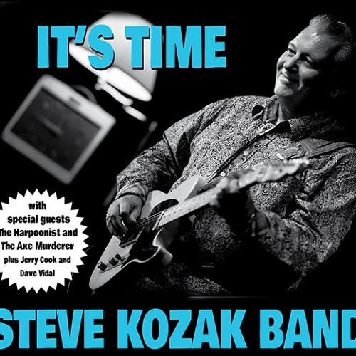 Steve Kozak Band - It's Time