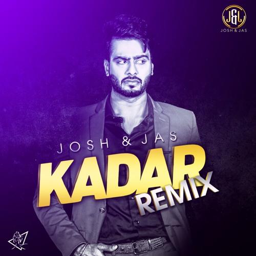 Mankirt Aulakh - Kadar (Josh & Jas Remix)