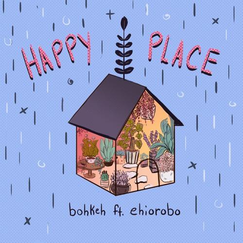 Happy Place ft. Ehiorobo