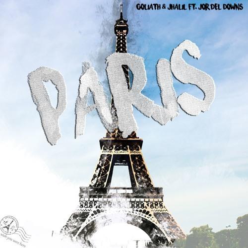 Goliath x Jhalil ft. Jor'Del Downz - Paris (Original Mix)
