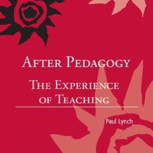 After Pedagogy by Paul Lynch