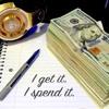 I get it I spend it