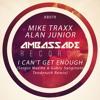 Mike Traxx & Alan Junior - Can't Get Enough (Sergio Matina & Gabry Sangineto TendenziA Rmx)