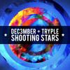 Dec3mber & Tryple - Shooting Stars mp3