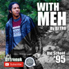 With Meh by DJ TRO