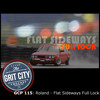 Grit City Podcast 115: Roland - Flat Sideways Full Lock