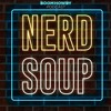 Nerd Soup EP: 021 Time Warp | Rapid Fire (Special Guest Kevin Heyer)