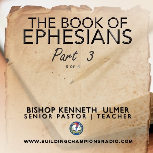 The Book of Ephesians: Part 3b