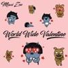 Maxi Zee - World Wide Valentine (prod. by CoryaYo)