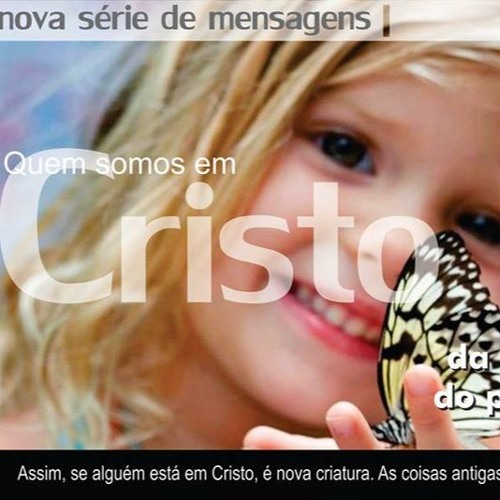 17 - 02 - 12 - Quem somos em Cristo: Vivendo como filhos e herdeiros