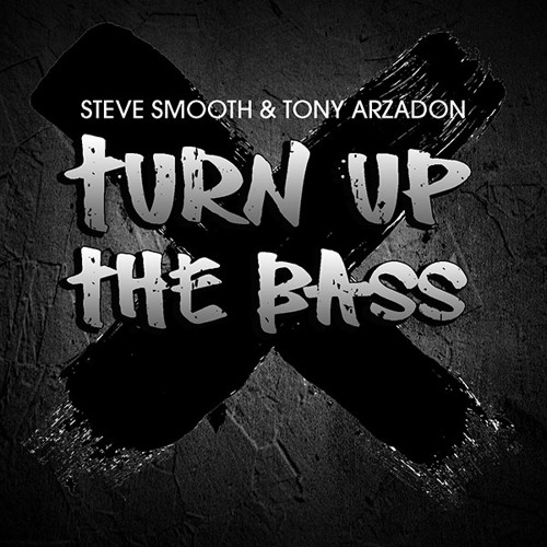 Turn Up The Bass - Steve Smooth & Tony Arzadon [FREE DOWNLOAD]