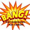 DJAY DANCE KING - BANG (FEAT.CEREON) #REVERSEBANGCHALLENGE