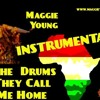 The Drums They Call Me Home  - instrumental © Music by Maggie Young