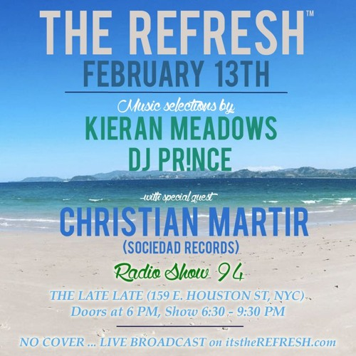 The REFRESH Radio Show # 94 (+ special guest DJ set from Christian Mártir of Sociedad Records)