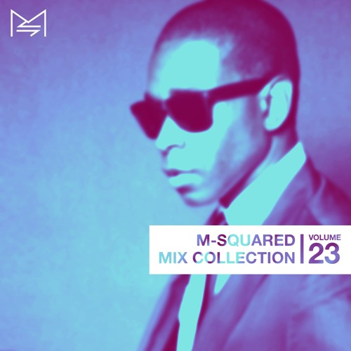 M-Squared Mix Collection #23