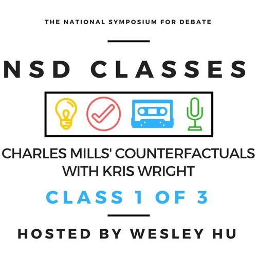 NSD Classes- Mills' Counterfactuals With Kris Wright- Hosted By Wesley Hu Class 1 Of 3