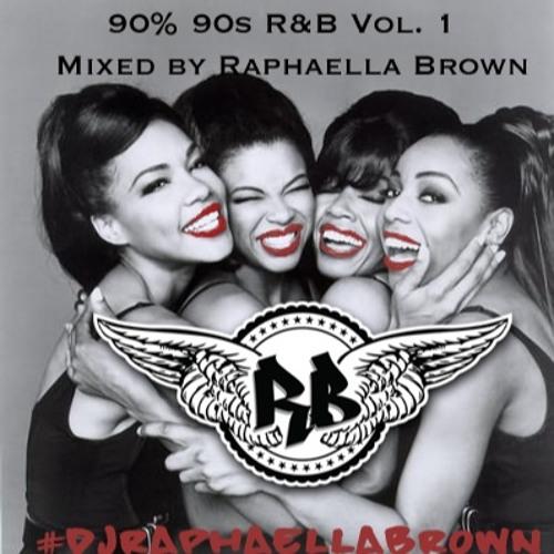 90% 90s R&B Mixed By Raphaella Brown Vol. 1