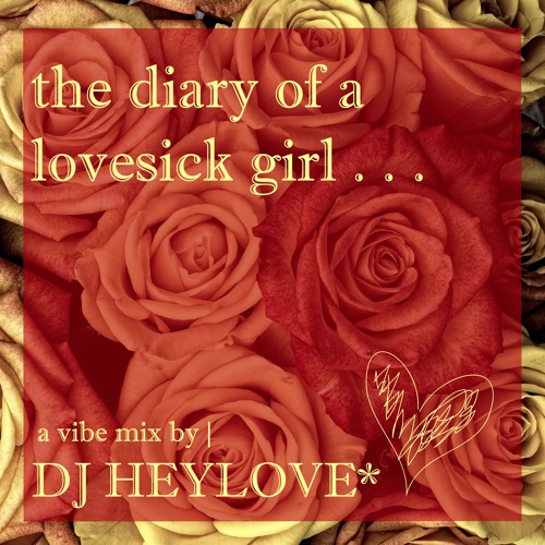 the diary of a lovesick girl*. . .