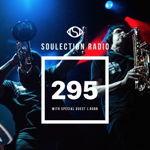 Soulection Radio Show #295 ft. J. Robb