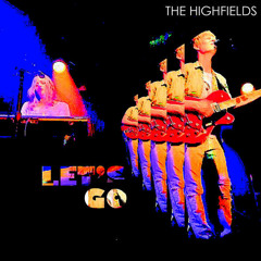 The Highfield's - Let's Go