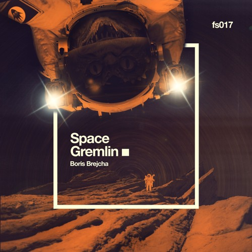 FS017 - SPACE GREMLIN - Boris Brejcha (EP)