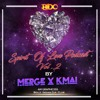 Spirt Of Love Podcast Vol.2 By Merge X Kmai