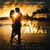 Dirtyjaxx & Thijs Roseboom - Far Away (Radio Edit) [W/ OFFICIAL MUSIC VIDEO]  FREE DOWNLOAD