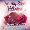 Be My Soca Valentine Vol.1