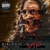 Dialogue - Spaz Sticks VIP (7k FREE DOWNLOAD)