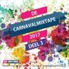 Free Download Carnavalmixtape 2017 - Deel 3 Carnaval 2017 Mp3