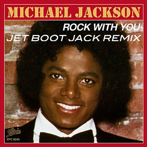 Michael Jackson - Rock With You (Jet Boot Jack Valentines Remix) FREE DOWNLOAD!