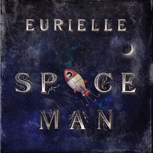 Eurielle - Space Man (Preview)
