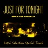 """Groove Armada """"Just for tonight"""" Coqui Selection Special Touch - FREE DOWNLOAD"""