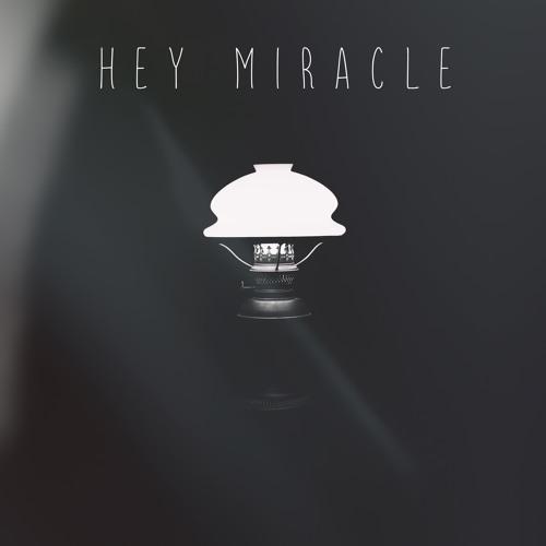 Hey Miracle - EP