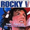 Snap! - Keep It Up (Rocky V Vs. DJ 7eVeN - RUS Re - Edit)