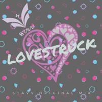Lovestruck (Stavv Original Mix)