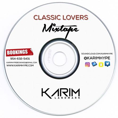CLASSIC LOVERS MIX BY KARIM HYPE (LANDMARK SOUND)