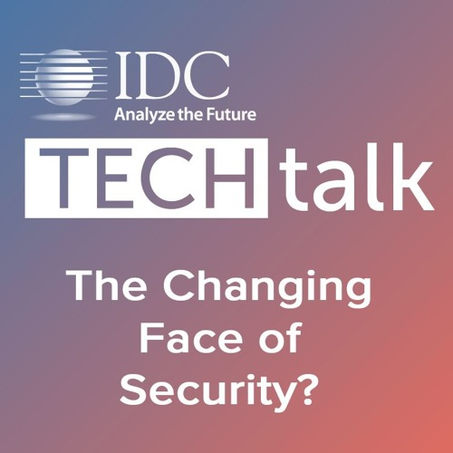 Episode #1 - The Changing Face of Security?
