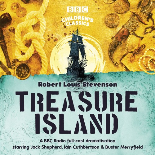 Treasure Island (BBC Audiobook Extract) BBC Radio 4 Full-Cast Dramatisation