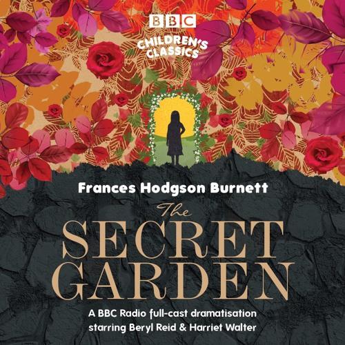 The Secret Garden (BBC Audiobook Extract)BBC Radio Full-Cast Dramatisation